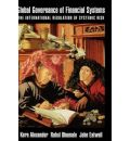 Global Governance of Financial Systems: The International Regulation of Systemic Risk