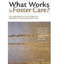 What Works in Foster Care?: Key Components of Success From the Northwest Foster Care Alumni Study