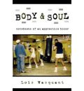 Body and Soul: Notebooks of an Apprentice Boxer