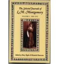 The Selected Journals of L. M. Montgomery: 1889-1910 Volume I