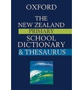 The New Zealand Oxford Primary School Dictionary & Thesaurus
