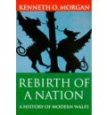 Rebirth of a Nation: A History of Modern Wales