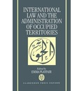 International Law and the Administration of Occupied Territories: The Two Decades of Israeli Occupation of the West Bank and Gaza Strip - The Proceedings of a Conference Organized by al-Haq in Jerusalem in January 1988