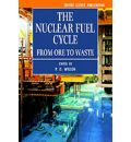 The Nuclear Fuel Cycle: From Ore to Waste