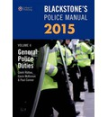Blackstone's Police Manual Volume 4: General Police Duties 2015: Volume 5