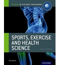 Ib Sports, Exercise and Health Science Course Book: Oxford Ib Diploma Programme: For the Ib Diploma