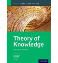 Theory of Knowledge Skills and Practice: Oxford Ib Diploma Programme: For the Ib Diploma