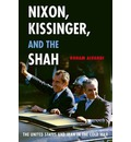 Nixon, Kissinger, and the Shah: The United States and Iran in the Cold War