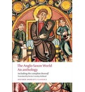 The Anglo-Saxon World: An Anthology