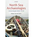 North Sea Archaeologies: A Maritime Biography, 10,000 BC-AD 1500