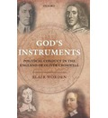 God's Instruments: Political Conduct in the England of Oliver Cromwell