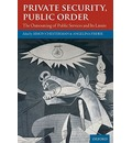 Private Security, Public Order: The Outsourcing of Public Services and Its Limits