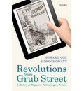 Revolutions from Grub Street: A History of Magazine Publishing in Britain