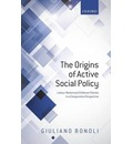 Origins of Active Social Policy: The Labour Market and Childcare Policies in a Comparative Perspective