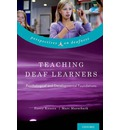 Teaching Deaf Learners: Psychological and Developmental Foundations