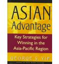 The Asian Advantage: Key Strategies for Winning in the Asia-Pacific Region
