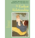 The Earliest Relationship: Parents, Infants, and the Drama of Early Attachment