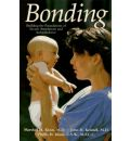 Bonding: Building the Foundations of Secure Attachment and Independece