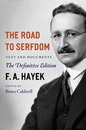 The Road to Serfdom: Text and Documents - the Definitive Edition