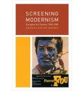 Screening Modernism: European Art Cinema, 1950-1980
