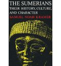 The Sumerians: Their History, Culture and Character