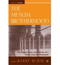 The Muslim Brotherhood: The Organization and Policies of a Global Islamist Movement