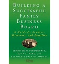Building a Successful Family Business Board: A Guide for Leaders, Directors, and Families