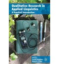 Qualitative Research in Applied Linguistics: A Practical Introduction