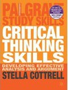 Critical Thinking Skills: Developing Effective Analysis and Argument