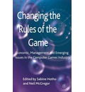 Changing the Rules of the Game: Economic, Management and Emerging Issues in the Computer Games Industry