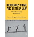 Indigenous Crime and Settler Law: White Sovereignty After Empire