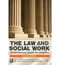 The Law and Social Work: Contemporary Issues for Practice