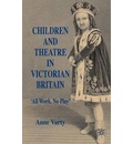 Children and Theatre in Victorian Britain