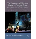 The Uses of the Middle Ages in Modern European States: History, Nationhood and the Search for Origins