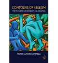 Contours of Ableism: The Production of Disability and Abledness