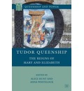 Tudor Queenship: The Reigns of Mary and Elizabeth