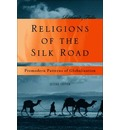 Religions of the Silk Road: Premodern Patterns of Globalization