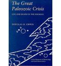 The Great Paleozoic Crisis: Life and Death in the Permian