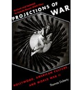 Projections of War: Hollywood, American Culture and World War II