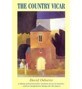 The Country Vicar: A Sharp and Provocative Analysis of Rural Ministry and an Imagintaive Design for the Future
