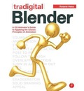Tradigital Blender: A CG Animator's Guide to Applying the Classic Principles of Animation