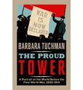 The Proud Tower: A Portrait of the World Before the War, 1890-1914
