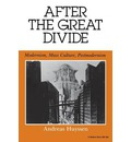 After the Great Divide: Modernism, Mass Culture and Post-Modernism