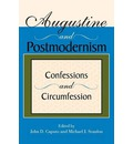 Augustine and Postmodernism: Confessions and Circumfession