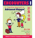 Encounters I: [Text + Workbook]: A Cognitive Approach to Advanced Chinese