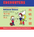 Encounters: A Cognitive Approach to Advanced Chinese