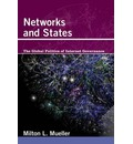 Networks and States: The Global Politics of Internet Governance