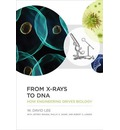 From X-Rays to DNA: How Engineering Drives Biology
