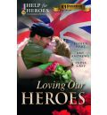 Loving Our Heroes
