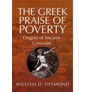 The Greek Praise of Poverty: Origins of Ancient Cynicism